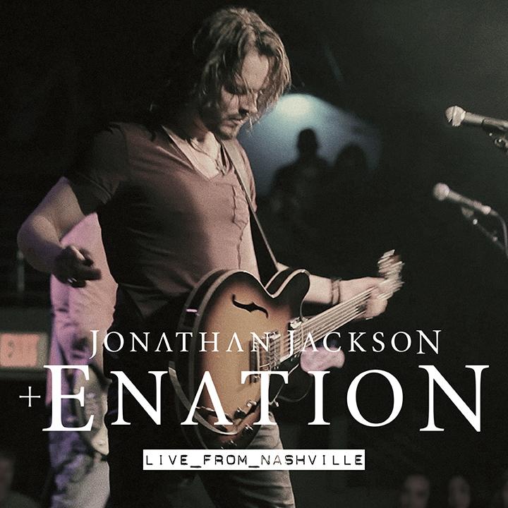 Jonathan Jackson + Enation DVD- Live From Nashville