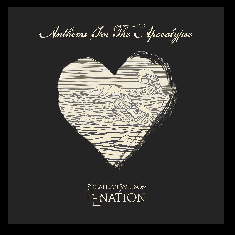 Jonathan Jackson + Enation CD- Anthems For The Apocalypse