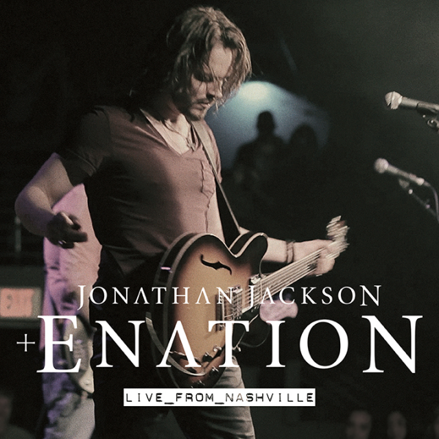 Jonathan Jackson + Enation DVD- Live From Nashville